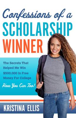 Confessions of a Scholarship Winner By Ellis, Kristina